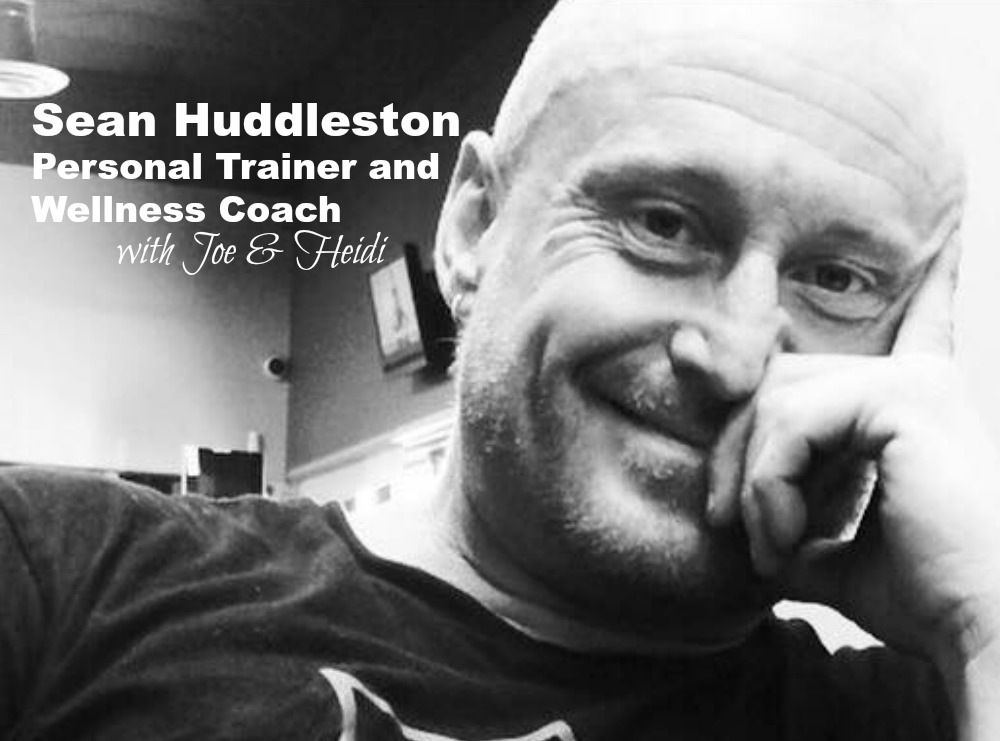 Sean Huddleston Personal Trainer and Wellness Coach on the Joe and Heidi Show