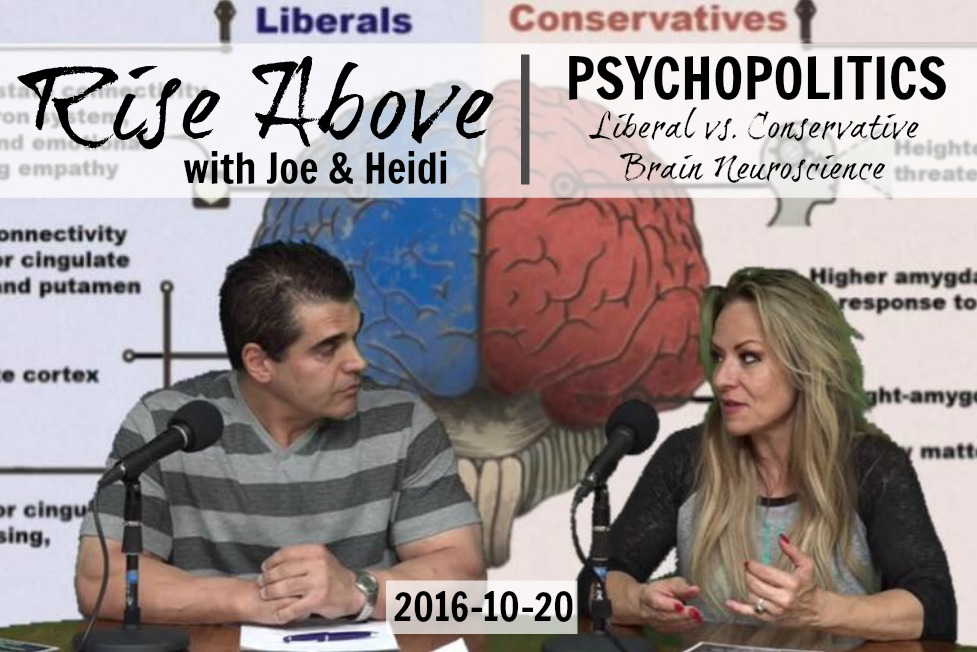 Rise Above with Joe & Heidi - PSYCHOPOLITICS