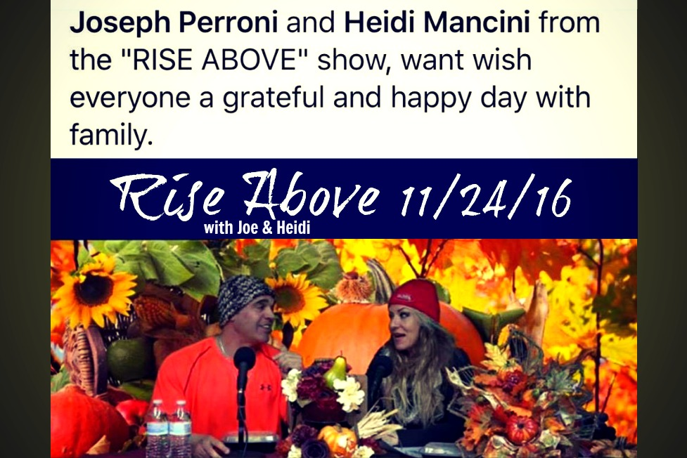 Rise Above with Joe & Heidi Thanksgiving 2016