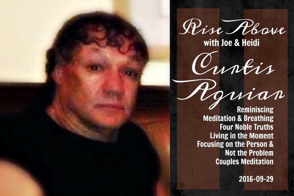 Rise Above with Joe & Heidi 2016-09-29 Curtis Aguiar