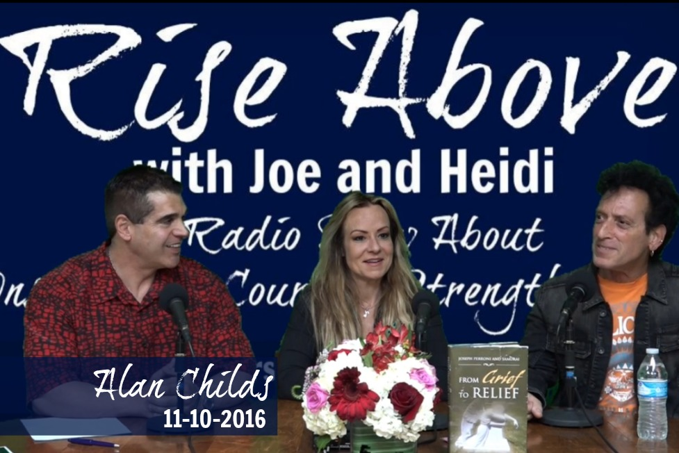 Rise Above with Joe & Heidi 2016-11-10 ​​Alan Childs